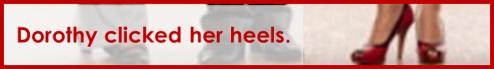 Dorothy clicked her heels